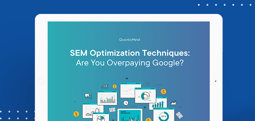 SEM Optimization Techniques: Are You Overpaying Google? [eBook]
